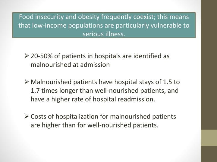 Food insecurity and obesity frequently coexist; this means that low-income populations are particularly vulnerable to serious illness.