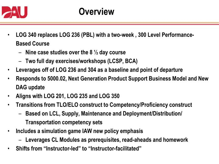 LOG 340 replaces LOG 236 (PBL) with a two-week , 300 Level Performance-Based Course
