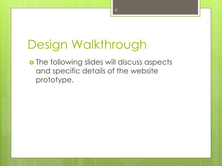 Design Walkthrough