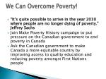 we can overcome poverty