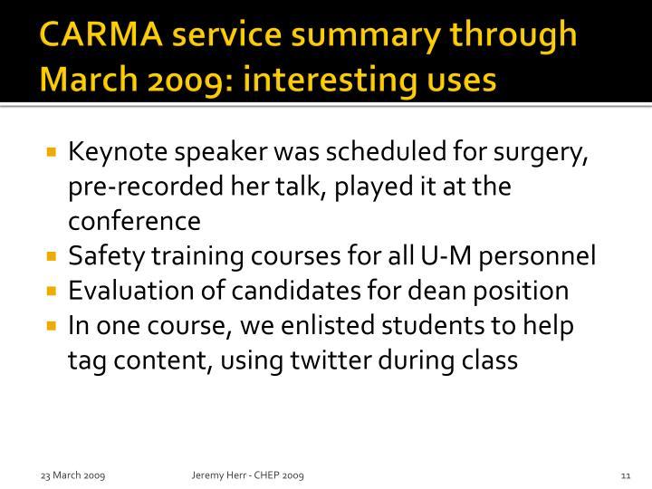 CARMA service summary through March 2009: interesting uses