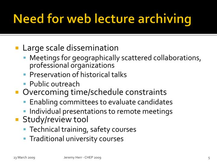 Need for web lecture archiving
