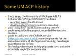 some um acp history