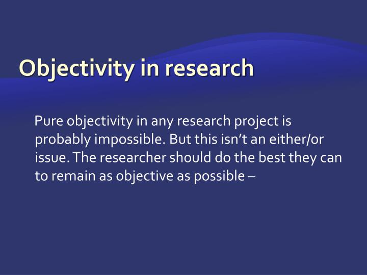 Objectivity in research