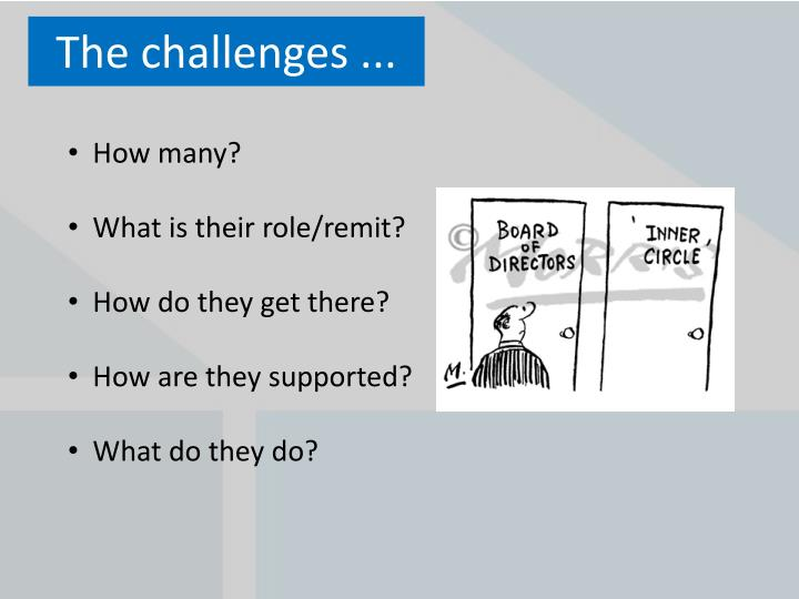 The challenges ...