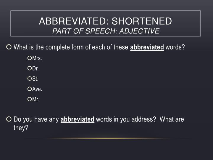 abbreviated: shortened