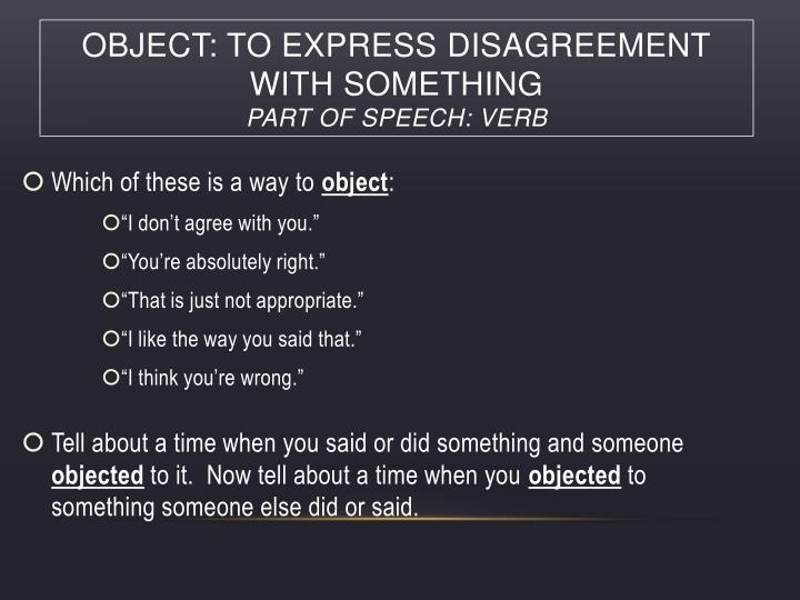 object: to express disagreement with something