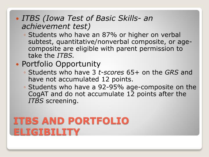 ITBS (Iowa Test of Basic Skills- an achievement test)