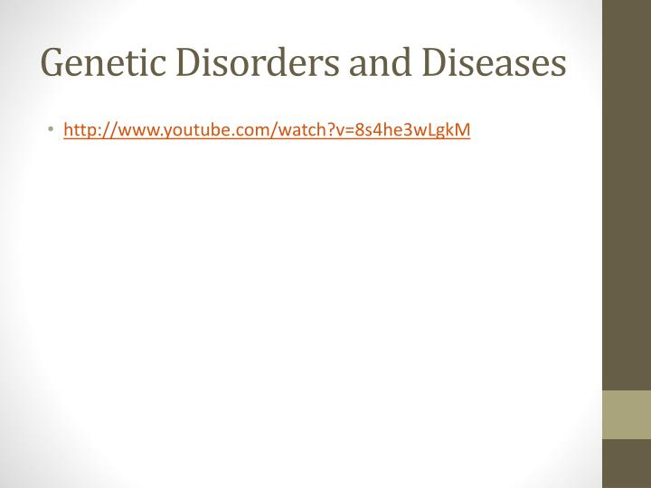 Genetic Disorders and Diseases