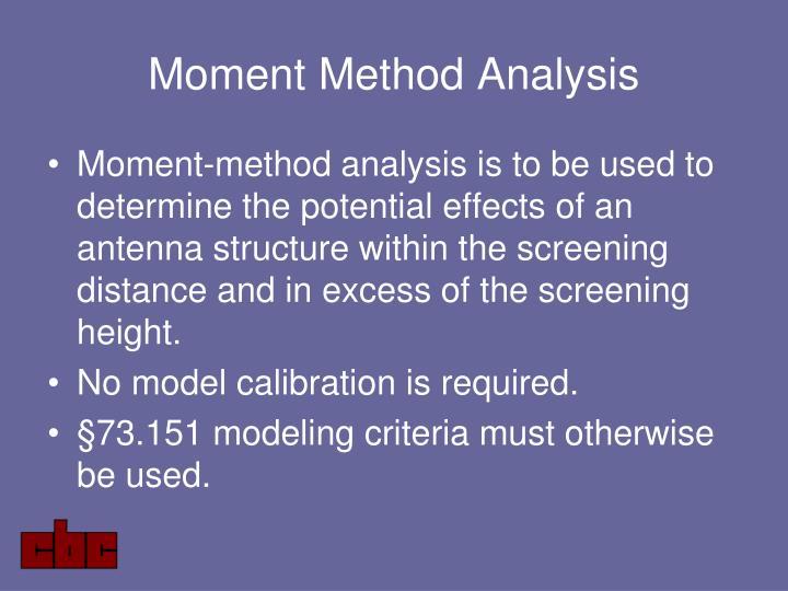 Moment Method Analysis