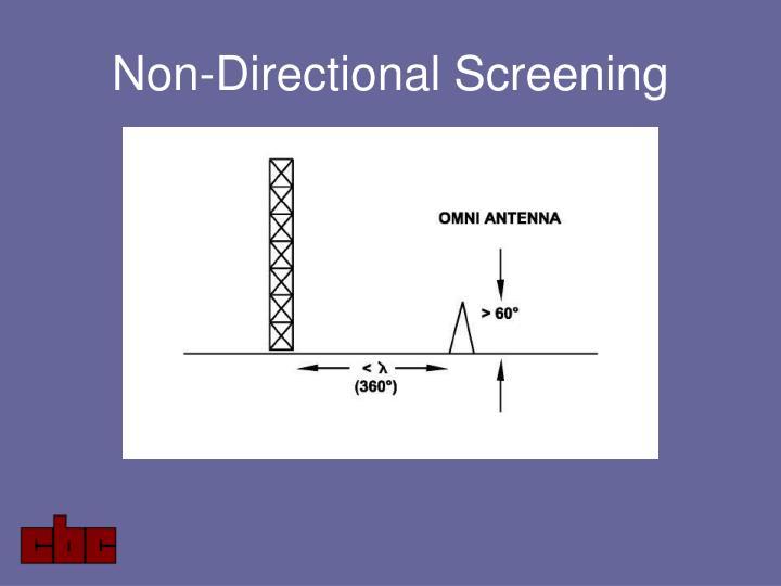 Non-Directional Screening