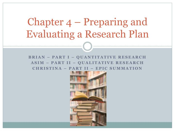 chapter 4 preparing and evaluating a research plan