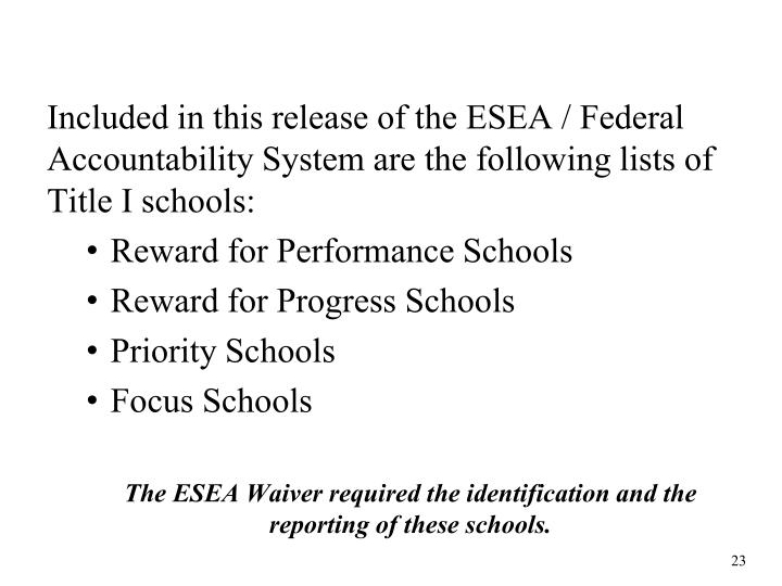 Included in this release of the ESEA / Federal Accountability System are the following lists of Title I schools:
