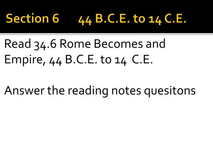 Section 6    44 B.C.E. to 14 C.E.
