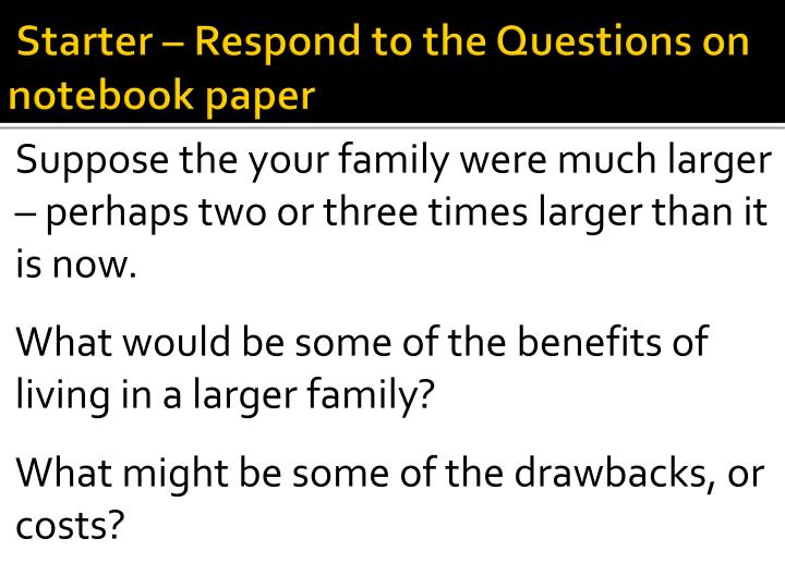 Starter – Respond to the Questions on notebook paper