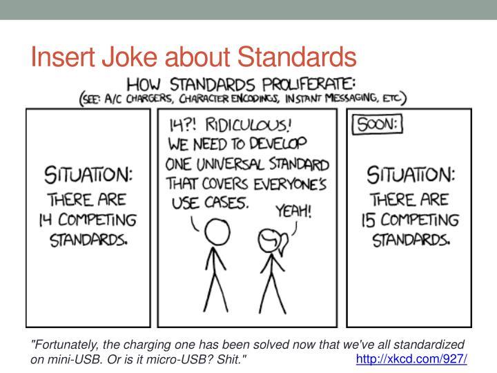 Insert Joke about Standards