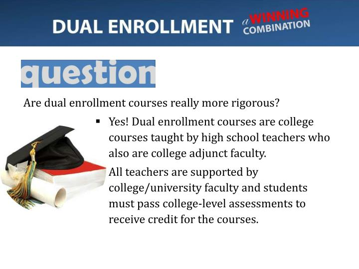 Are dual enrollment courses really more rigorous?