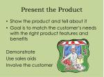 present the product