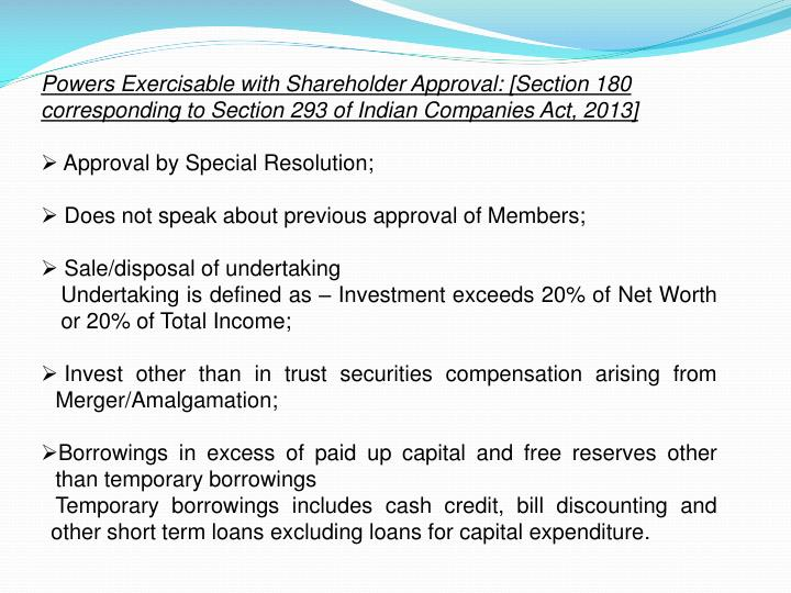 Powers Exercisable with Shareholder Approval: [Section 180 corresponding to Section 293 of Indian Companies Act, 2013]