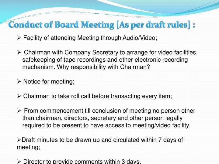 Conduct of Board Meeting [As per draft rules] :