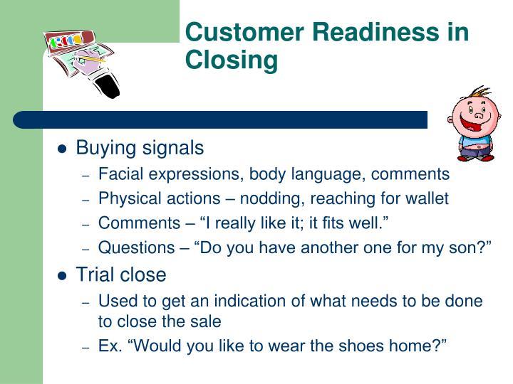 Customer Readiness in Closing