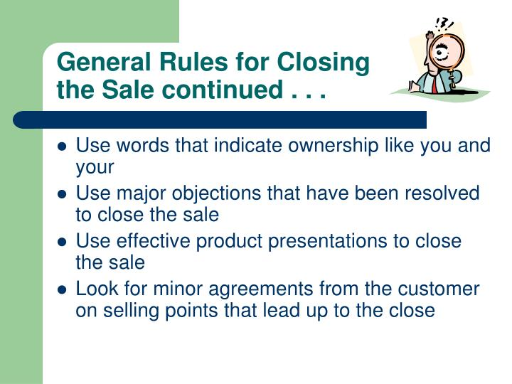 General Rules for Closing