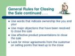 general rules for closing the sale continued