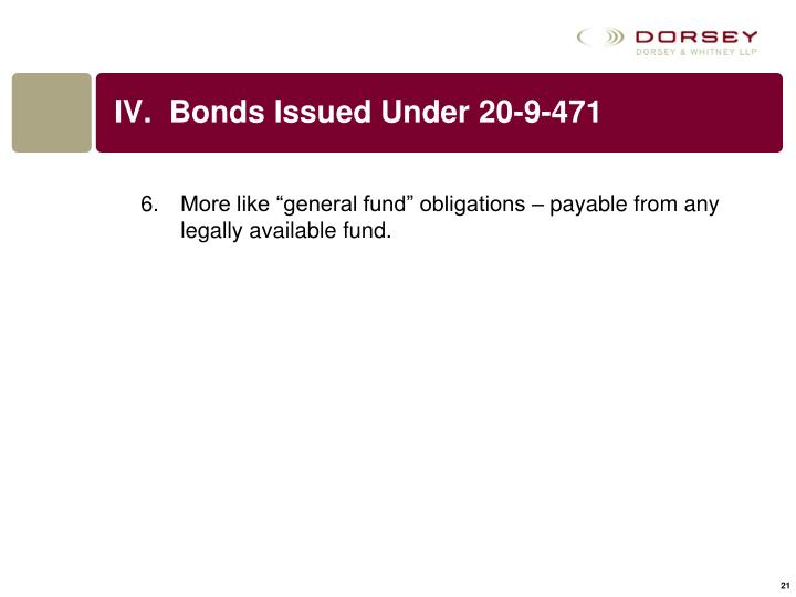 IV.  Bonds Issued Under 20-9-471