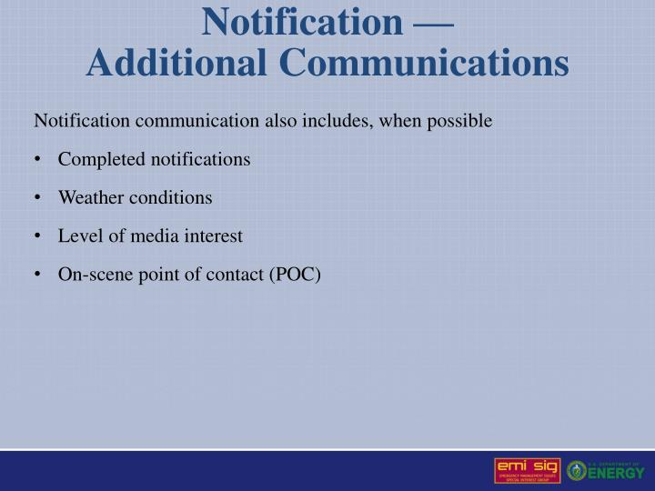 Notification communication also includes, when possible