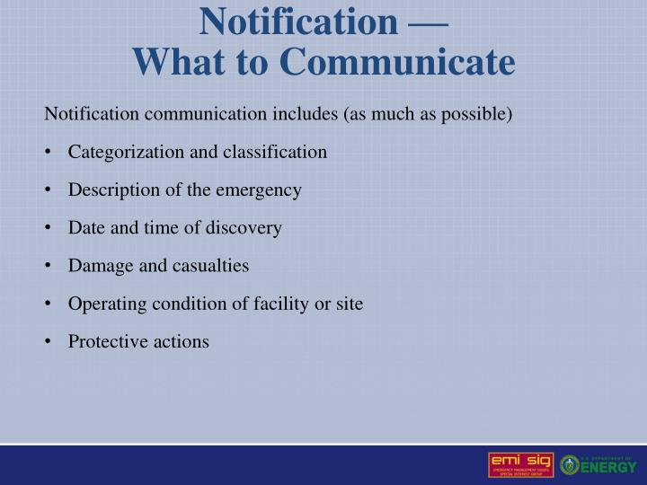 Notification communication includes (as much as possible)