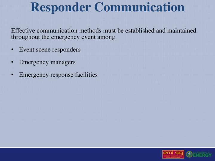 Effective communication methods must be established and maintained throughout the emergency event among