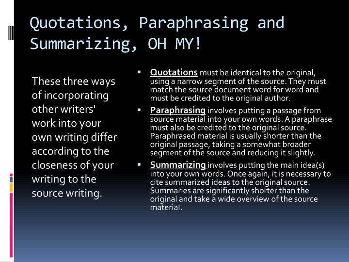 Quotations, Paraphrasing and Summarizing, OH MY!