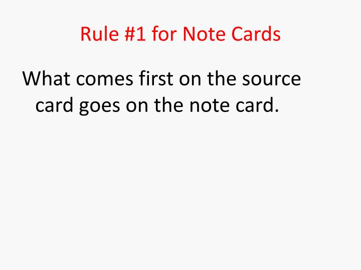 Rule #1 for Note Cards