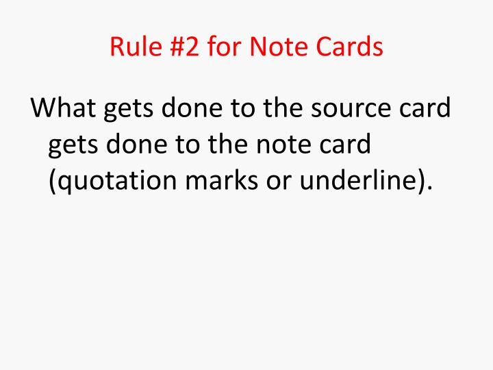 Rule #2 for Note Cards