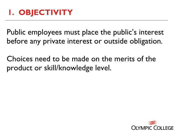 1.  OBJECTIVITY