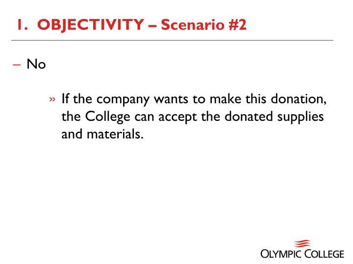 1.  OBJECTIVITY – Scenario #2
