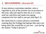 2 selflessness scenario 1