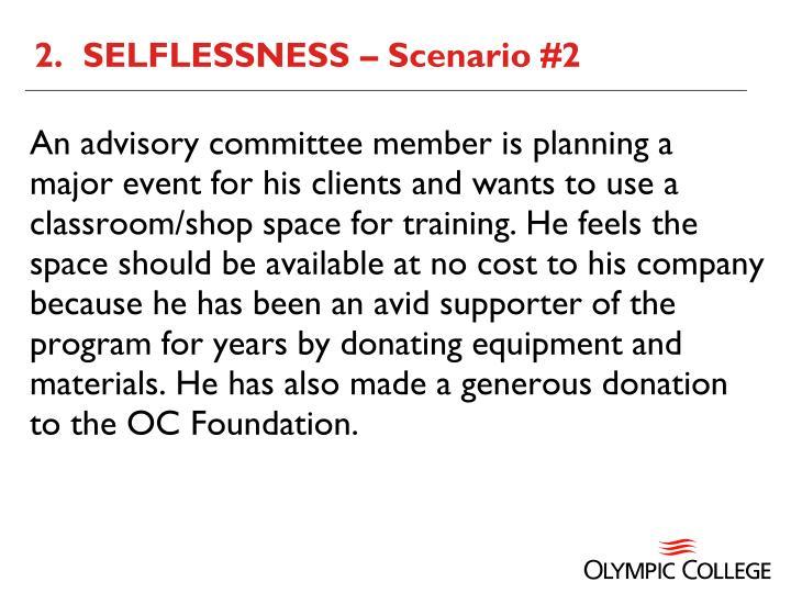 2.  SELFLESSNESS – Scenario #2