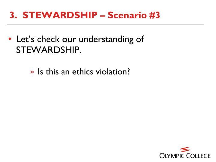 3.  STEWARDSHIP – Scenario #3