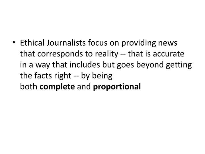 Ethical Journalists focus on providing