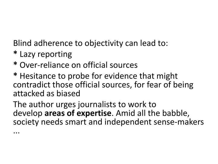 Blind adherence to objectivity can lead to