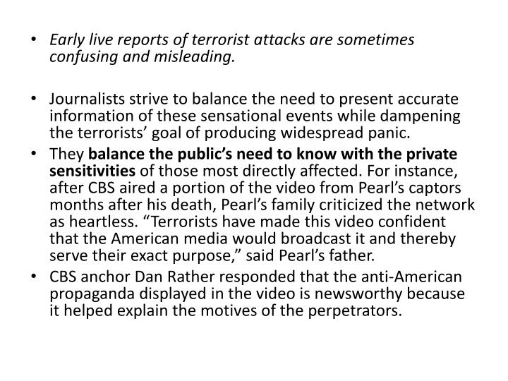 Early live reports of terrorist attacks are sometimes confusing and misleading.