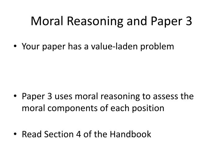 Moral Reasoning and Paper 3