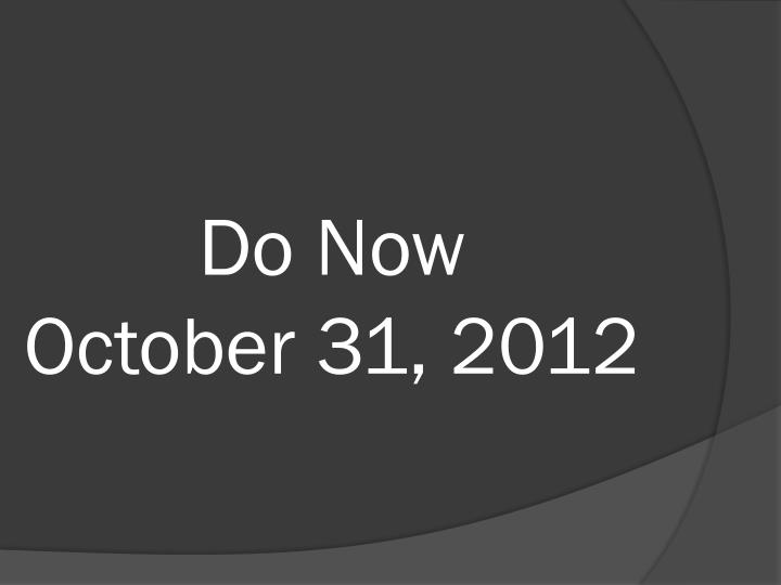 Do now october 31 2012