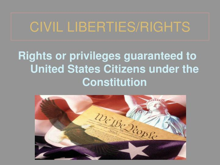 CIVIL LIBERTIES/RIGHTS