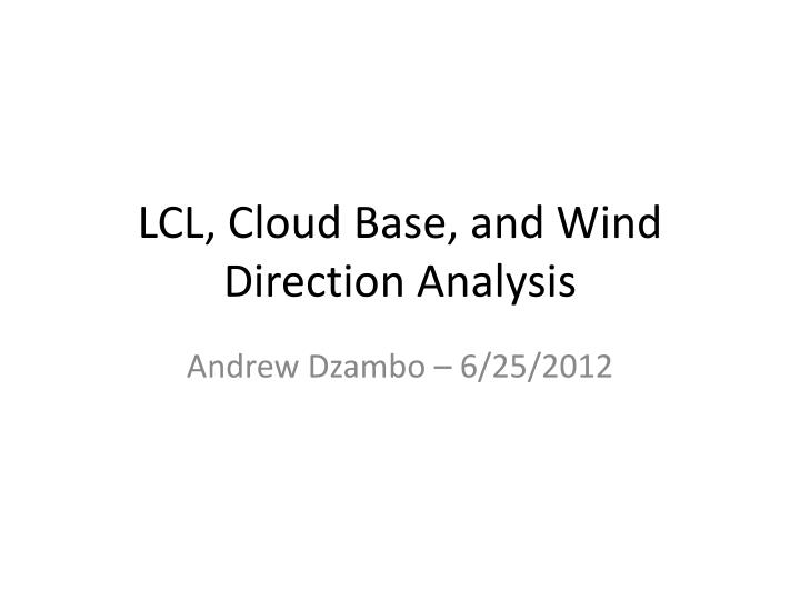 lcl cloud base and wind direction analysis