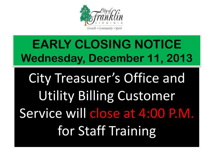 early closing notice wednesday december 11 2013