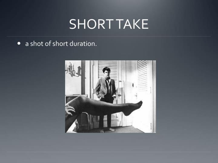 SHORT TAKE