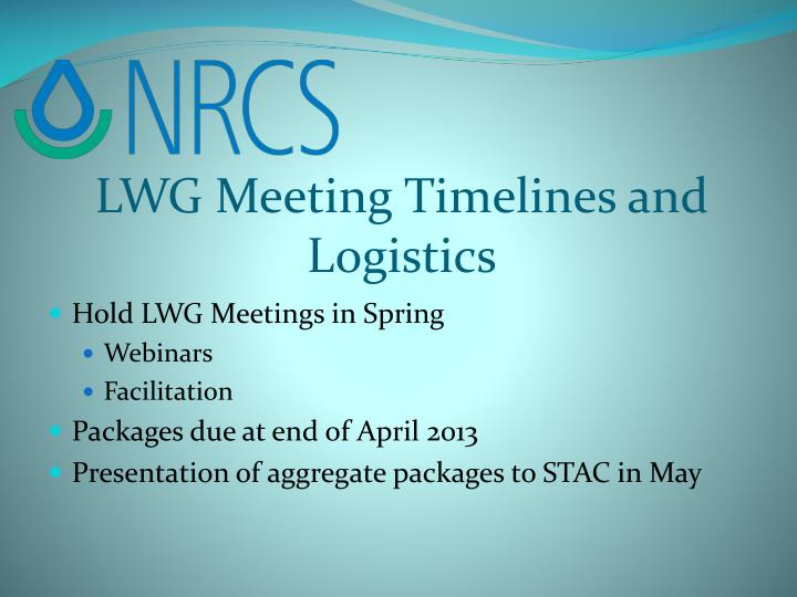 LWG Meeting Timelines and Logistics