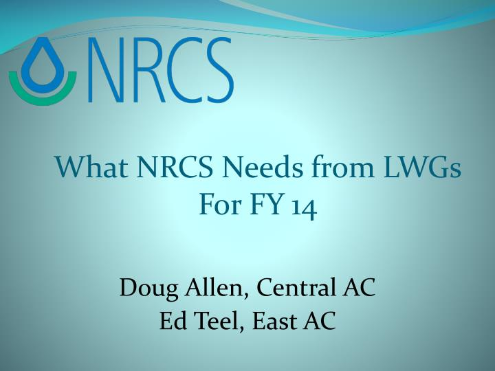 What NRCS Needs from LWGs
